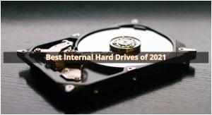, Best Internal Hard Drives of 2021